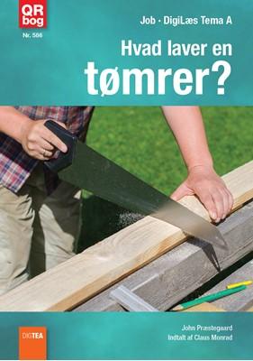 Hvad laver en tømrer? John Præstegaard 9788772128412