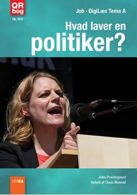 Hvad laver en politiker? John Præstegaard 9788772128443