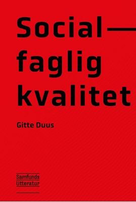 Socialfaglig kvalitet Gitte Duus 9788759333709