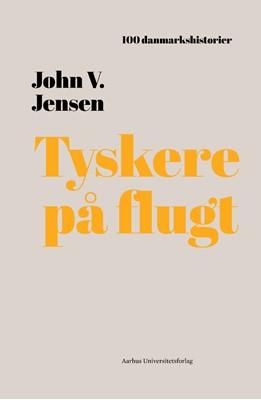 Tyskere på flugt John V. Jensen 9788772192390