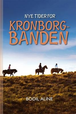 Nye tider for Kronborgbanden Bodil  Aline 9788799352692