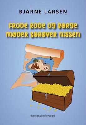 Frode Rode og Børge møder Sørøver Nissen Bjarne Larsen 9788772188652