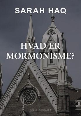 Hvad er mormonisme? Sarah Haq 9788772188171
