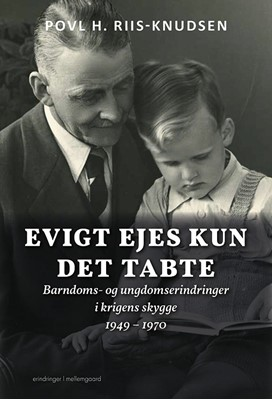 Evigt ejes kun det tabte Povl H. Riis-Knudsen 9788772188621