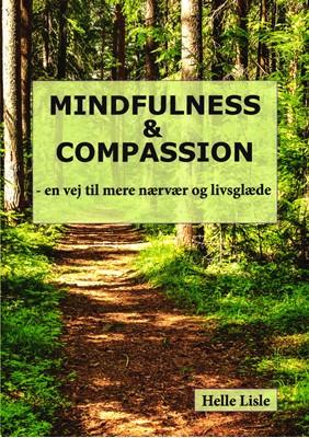 Mindfulness & Compassion Helle Lisle 9788797180105