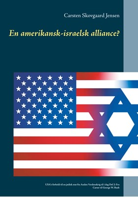 En amerikansk-israelsk alliance? Carsten Skovgaard Jensen 9788743082323