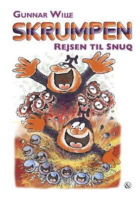 Skrumpen - Rejsen til Snuq Gunnar Wille 9788771516548