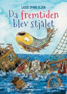 Da fremtiden blev stjålet Lasse Spang Olsen 9788740060072
