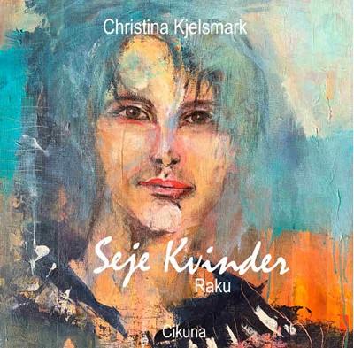 Seje kvinder - RAKU Christina Kjelsmark 9788799726073
