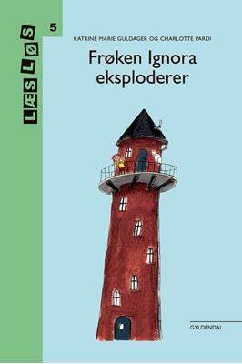 Frøken Ignora eksploderer Katrine Marie Guldager 9788762522633