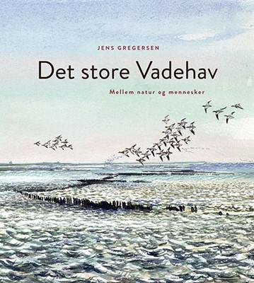 Det store Vadehav Jens Gregersen 9788712060574