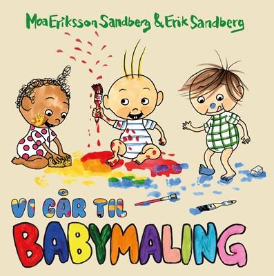 Vi går til babymaling Moa Eriksson Sandberg 9788740656008