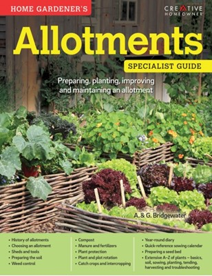 Home Gardener's Allotments A & G Bridgewater, Alan Bridgewater 9781580117548