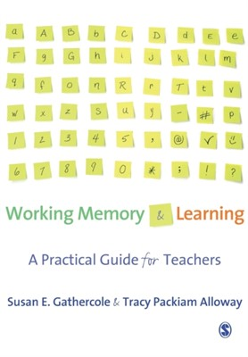 Working Memory and Learning Susan E. Gathercole, Tracy Packiam Alloway, Susan Gathercole 9781412936132