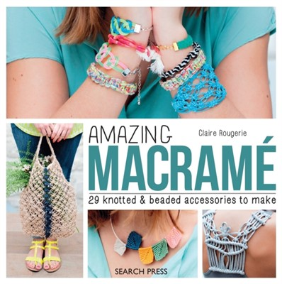 Amazing Macrame Claire Rougerie 9781782213567