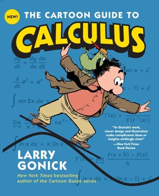 The Cartoon Guide to Calculus Larry Gonick 9780061689093
