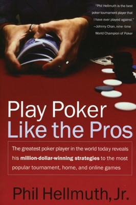 Play Poker Like the Pros Phil Hellmuth 9780060005726