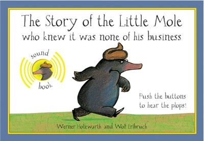 The Story of the Little Mole Sound Book Werner Holzwarth 9781843651321