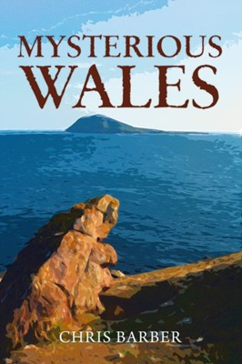 Mysterious Wales Chris Barber 9781445658674