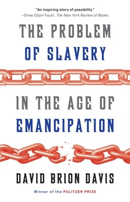 The Problem Of Slavery In The Age Of Emancipation David Brion Davis 9780307389695