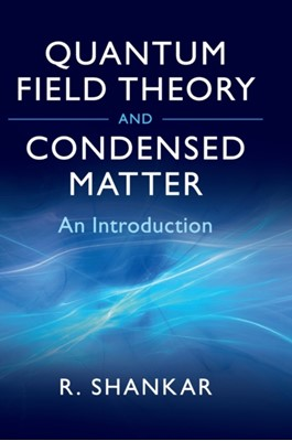 Quantum Field Theory and Condensed Matter Ramamurti (Yale University Shankar 9780521592109