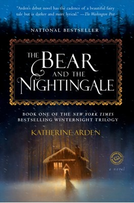 The Bear and the Nightingale Katherine Arden 9781101885956