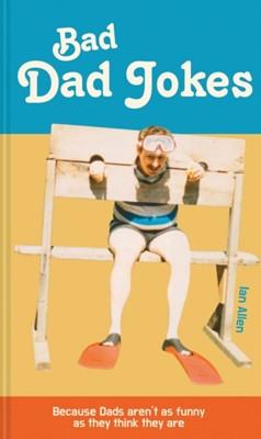 Bad Dad Jokes  9781911622253