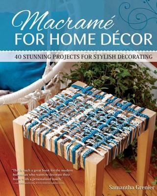 Macrame for Home Decor Samantha Grenier 9781565239517