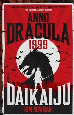 Anno Dracula 1999: Daikaiju Kim Newman 9781785658860