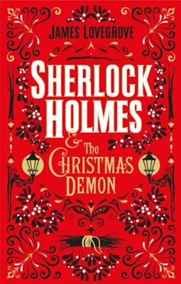 Sherlock Holmes and the Christmas Demon James Lovegrove 9781785658020