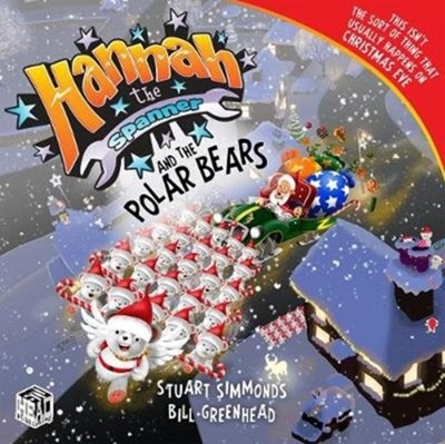 Hannah the Spanner and the Polar Bears Stuart Simmonds 9781999318239