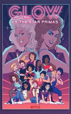 GLOW vs The Star Primas Tini Howard 9781684054732
