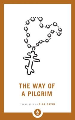 The Way of a Pilgrim Olga Savin 9781611807011