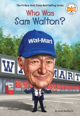 Who Was Sam Walton? James Buckley Jr., Who Hq, James Buckley 9781524792701