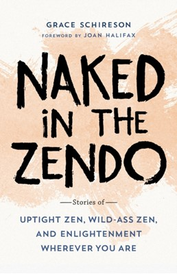 Naked in the Zendo Grace Schireson 9781611806564