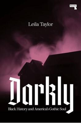 Darkly Leila Taylor 9781912248544