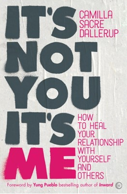 It's Not You, It's Me Camilla Sacre-Dallerup 9781786782724
