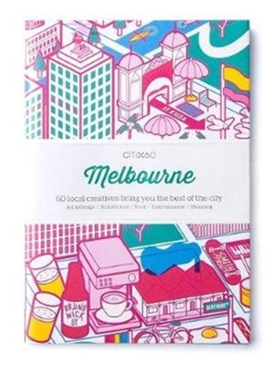 CITIx60 City Guides - Melbourne (Updated Editon)  9789887972655