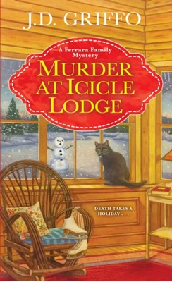 Murder at Icicle Lodge J.D. Griffo 9781496713988
