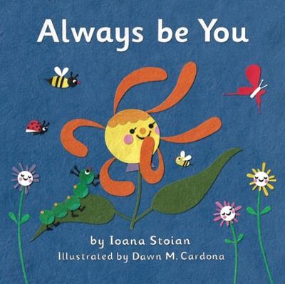 Always be You Ioana Stoian 9780957619210
