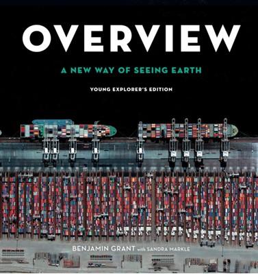 Overview, Young Explorer's Edition Benjamin Grant, Sandra Markle 9781984832023