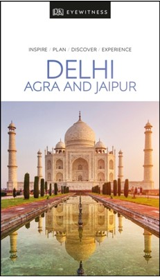 DK Eyewitness Delhi, Agra and Jaipur DK Publishing, DK Eyewitness 9780241368848