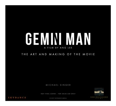 Gemini Man - The Art and Making of the Movie Michael Singer 9781789092233