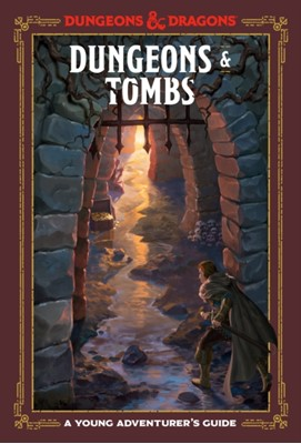 Dungeons and Tombs: Dungeons and Dragons Dungeons and Dragons 9781984856449