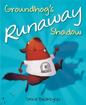 Groundhog's Runaway Shadow David Biedrzycki 9781623541125