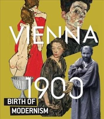 Vienna 1900. Birth of Modernism  9783960985976