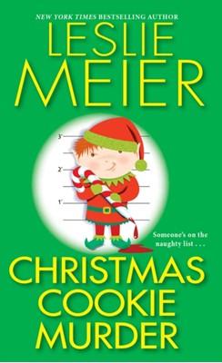 Christmas Cookie Murder Leslie Meier 9781496721570