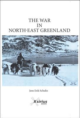 The War in North-East Greenland Jens Erik Schultz 9788799455584