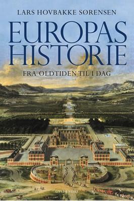Europas historie - fra oldtiden til i dag Lars Hovbakke Sørensen 9788702286472