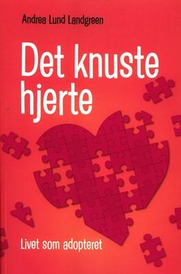 Det Knuste Hjerte Andrea Lund Landgreen 9788797179000